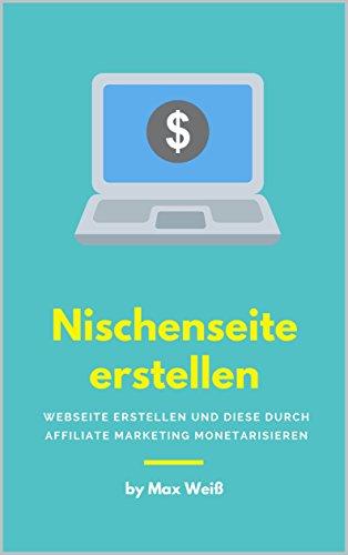 Nischenseite erstellen: Webseite erstellen und diese durch Affiliate Marketing monetarisieren