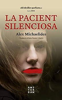 La pacient silenciosa (NOVEL-LA) (Catalan Edition) by [Alex Michaelides, Anna Puente i Llucià]