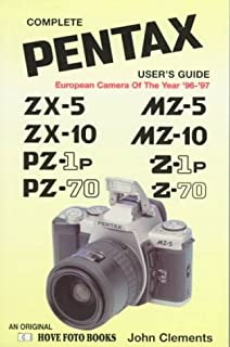 Complete User's Guide: Pentax MZ-5, MZ-10, ZIP and Z-70