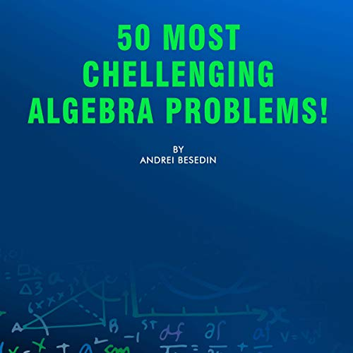 50 Most Challenging Algebra Problems! audiobook cover art