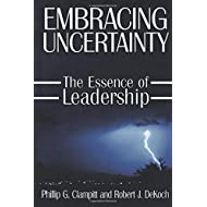 Embracing Uncertainty: The Essence of Leadership: The Essence of Leadership