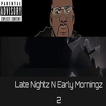 Late Nightz N Early Morningz 2