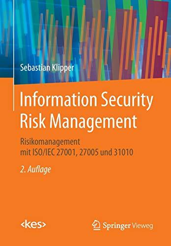 Information Security Risk Management: Risikomanagement mit ISO/IEC 27001, 27005 und 31010 (Edition <kes>)