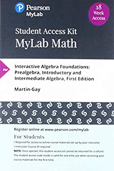 MyLab Math with Pearson eText -- 18-Week Access Card -- for Interactive Algebra Foundations  Prealgebra Introductory and Intermediate Algebra
