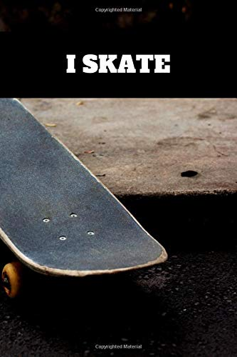 I skate: Skateboarding Journal for journaling | Notebook for skaters 122 pages 6x9 inches | Gift for men and woman girls and boys| sport | logbook