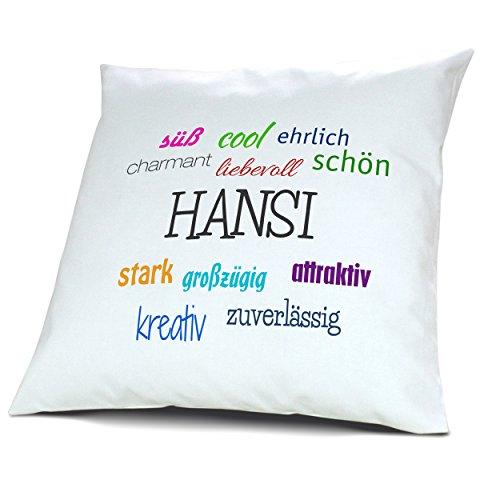 Kopfkissen mit Namen Hansi - Motiv Positive Eigenschaften, 40 cm, 100% Baumwolle, Kuschelkissen, Liebeskissen, Namenskissen, Geschenkidee, Deko
