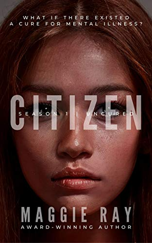 Citizen: Season One | Uncured Series by [Maggie Ray]