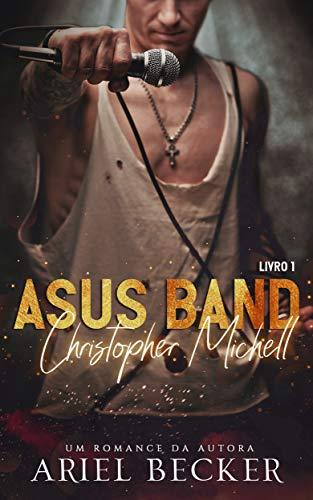 Christopher Michell (Asus Band Livro Livro 1) (Portuguese Edition)