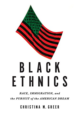 Compare Textbook Prices for Black Ethnics: Race, Immigration, And The Pursuit Of The American Dream 1 Edition ISBN 9780199989317 by Greer, Christina M.