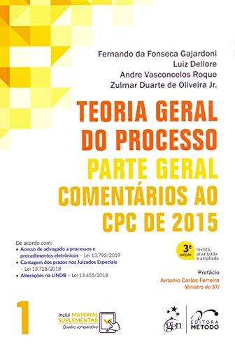 Teoria Geral do Processo - Comentários ao CPC de 2015 - Vol. 1 - Parte Geral: Parte Geral - Comentários ao CPC de 2015: Volume 1
