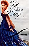 Fit For A King: A Medieval Historical Romance (English Edition)