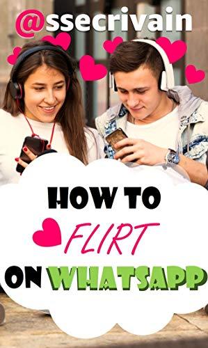 How to flirt on WhatsApp (English Edition)