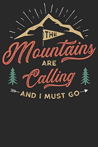 The Mountains are calling: Notizbuch DIN A5 Blanko 120 Seiten für Bergliebe Wanderer Berge Gebirge Berg Wandern Geschenkidee Geschenk Geburtstag ... Planer Tagebuch Notizheft Notizblock