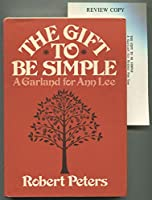 The gift to be simple: A garland for Ann Lee 0871406098 Book Cover