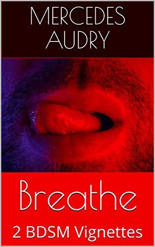 Breathe: 2 BDSM Vignettes (English Edition)