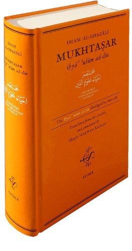 Mukhtasar: The Ihyâ' ?ulûm ad-dîn as abriged by himself by Abu Hamid...