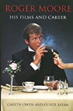 Roger Moore: His Films and Career