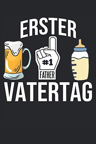 Mein Erster Vatertag Notizbuch: Notizbuch für frisch gebackene Väter zum Vatertag.