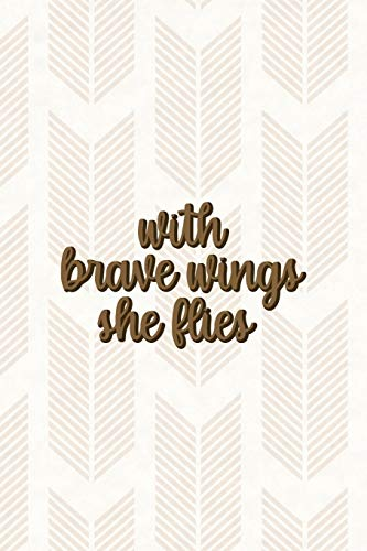 With Brave Wings She Flies: Notebook Journal Composition Blank Lined Diary Notepad 120 Pages Paperback Pink Arrow Brave