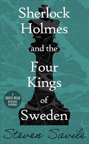 Sherlock Holmes and the Four Kings of Sweden (Dyslexic Friendly Quick Read)