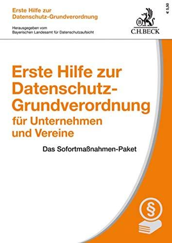 Erste Hilfe zur Datenschutz-Grundverordnung für Unternehmen und Vereine: Das Sofortmaßnahmen-Paket