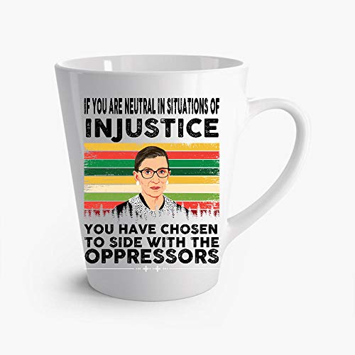 MARIADOLORE If You Are Neutral In Situations Of Injustice Ruth Bader Ginsburg Quote Latte Mug 12oz