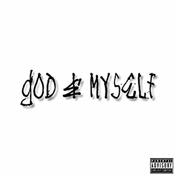God & Myself