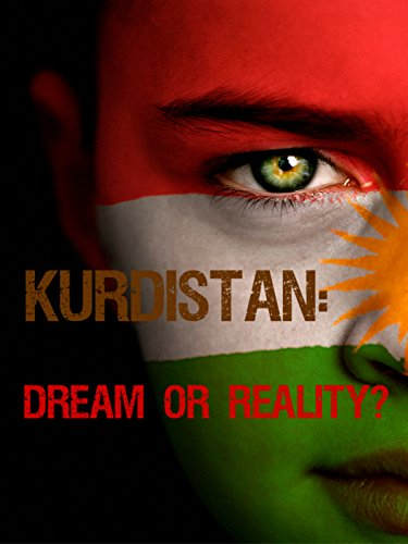 Kurdistan: Dream or Reality?