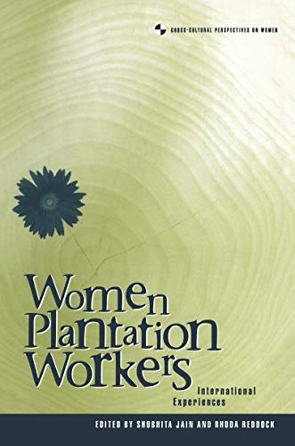 Women Plantation Workers: International Experiences (Cross-Cultural Perspectives on Women Book 18) (English Edition)