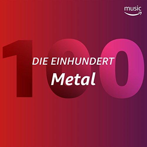 Die Einhundert: Metal