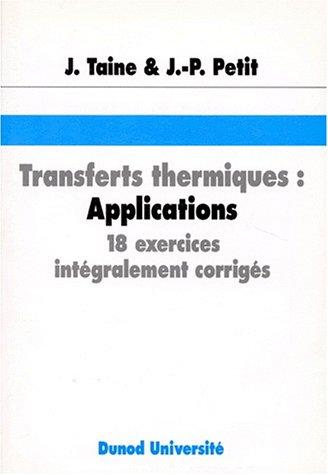 Transfert thermiques, applications. 18 exercices intégralement corrigés