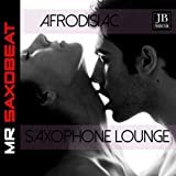 Afrodisiac Saxophone Lounge (Sex Lounge Saxophone)