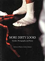 More Dirty Looks: Gender, Pornography and Power (Television, Media & Cultural Studies)