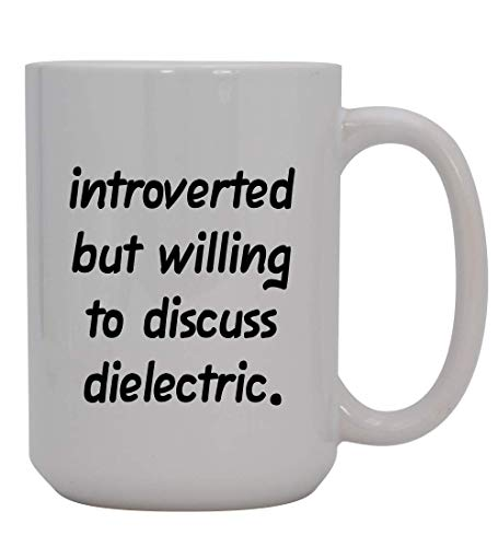 Introverted But Willing To Discuss Dielectric - 15oz Ceramic White Coffee Mug Cup, Pink