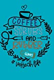 Coffee. Scrubs, and Rubber Gloves Journal: #vet tech life. 6x9in. lined Journal. Great gift for Vet Tech Week 2021