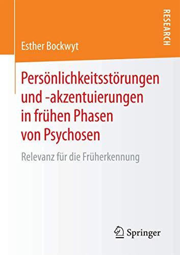 Persönlichkeitsstörungen und -akzentuierungen in frühen Phasen von Psychosen: Relevanz für die Früherkennung