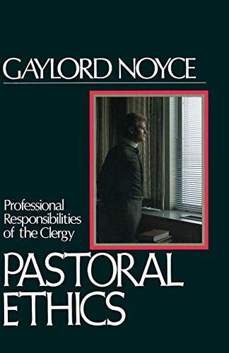 Compare Textbook Prices for Pastoral Ethics: Professional Responsibilities of the Clergy  ISBN 9780687303380 by Noyce, Gaylord