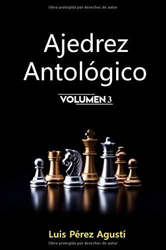AJEDREZ ANTOLÓGICO Volumen 3