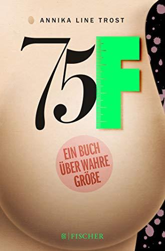 75F - Ein Buch über wahre Größe (Fischer Paperback, Band 3042)