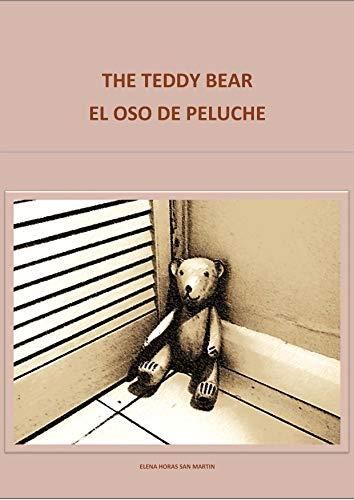 THE TEDDY BEAR - EL OSO DE PELUCHE  (Bilingual Edition in