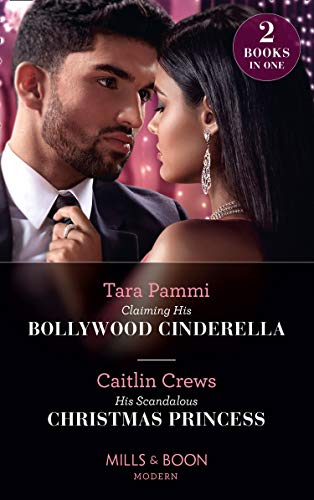 Claiming His Bollywood Cinderella / His Scandalous Christmas Princess: Claiming His Bollywood Cinderella (Born into Bollywood) / His Scandalous Christmas ... (Mills & Boon Modern) (English Edition)