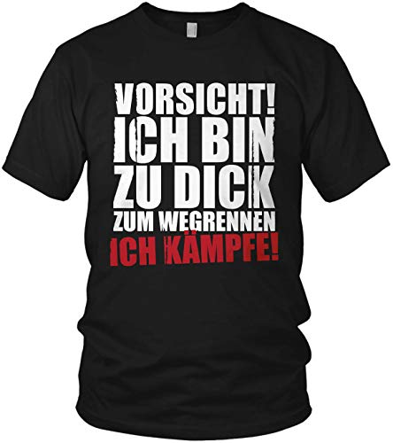Vorsicht ich Bin zu dick zum Wegrennen - Ich kämpfe - Spruch Statement Herren T-Shirt und Männer Tshirt, Farbe:Schwarz, Größe:XXL