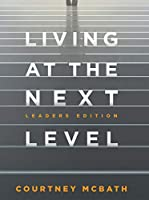 Living At The Next Level: Leaders Edition