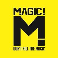 Don't Kill The Magic by MAGIC (2014-09-24)