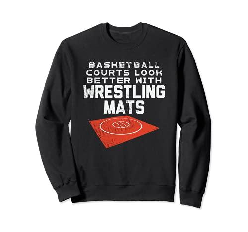Les terrains de basket sont plus beaux avec les tapis de lutte Sweatshirt