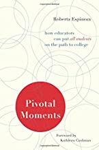 Pivotal Moments: How Educators Can Put All Students on the Path to College