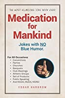 Medication for Mankind: Jokes with No Blue Humor