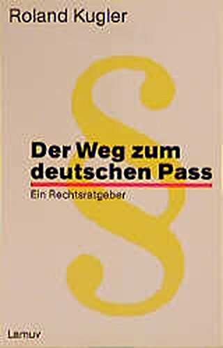 Der Weg zum deutschen Pass: Ein Rechtsratgeber (Lamuv Taschenbücher)