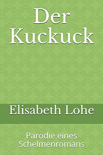 Der Kuckuck: Parodie eines Schelmenromans