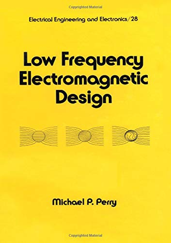 Low Frequency Electromagnetic Design (Electrical & Computer Engineering, Band 28)